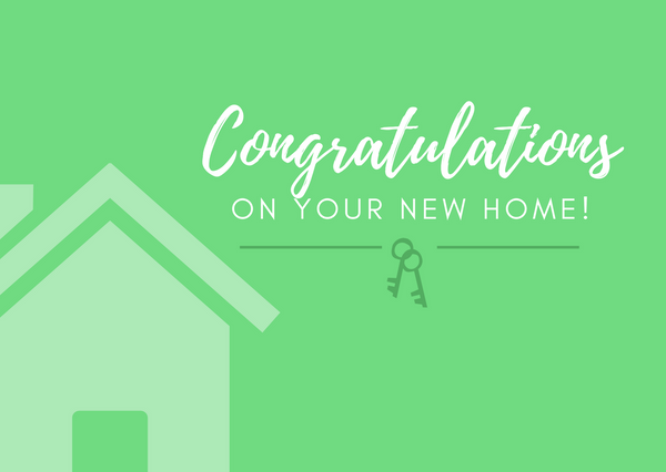 Congratulations - New Home!