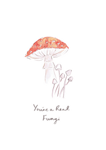 You're a real fungi - Carla Gebhard Design