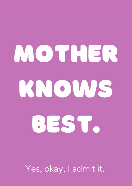 Mother Knows Best...