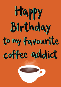 Coffee Addict Birthday - Triple Kiss Designs