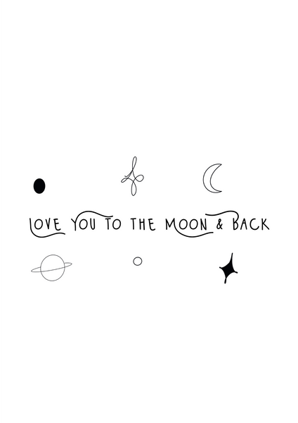 Love You To The Moon - Lucy Brown Designs