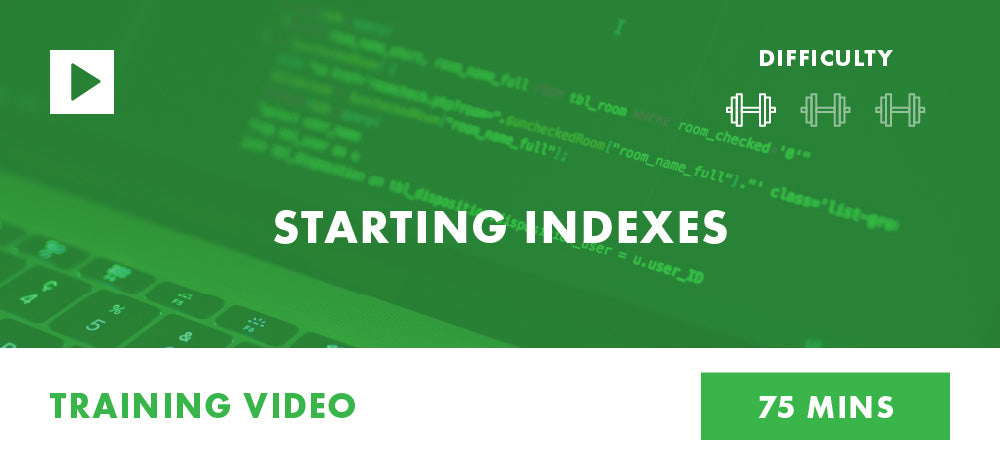Starting Indexes