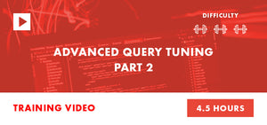 Advanced Query Tuning Part 2