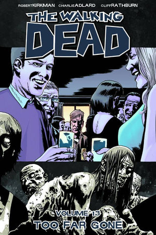WALKING DEAD TPB VOL 13 TOO FAR GONE