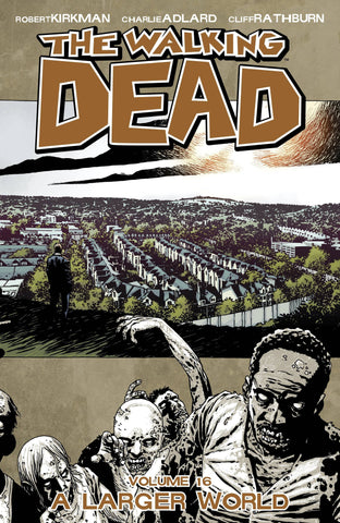 WALKING DEAD TPB VOL 16 A LARGER WORLD