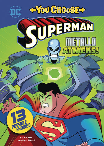 YOU CHOOSE STORIES: SUPERMAN - METALLO ATTACKS!