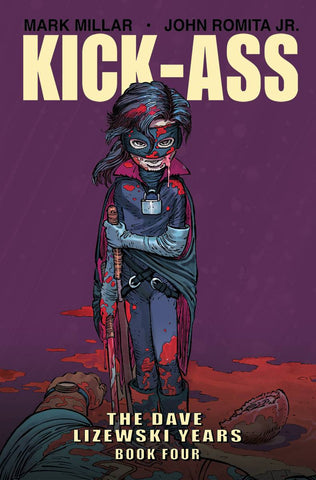 KICK-ASS: THE DAVE LIZEWSKI YEARS TPB VOL 04