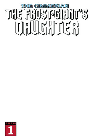 CIMMERIAN THE FROST-GIANT'S DAUGHTER #1 BLANK VARIANT