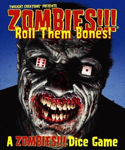 ZOMBIES!!! ROLL THEM BONES!