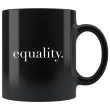 Load image into Gallery viewer, Equality. Black Mug