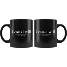 Load image into Gallery viewer, I Can + I Will Black Mug