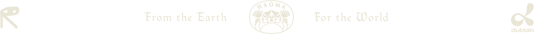 from the earth, for the world. haoma/dublab