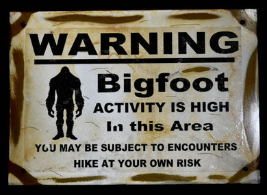 Metal Sign~ Bigfoot Activity High