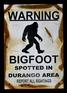 Metal Sign~ Bigfoot Spotted in Durango