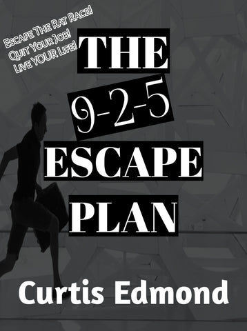 The 9-2-5 Escape Plan