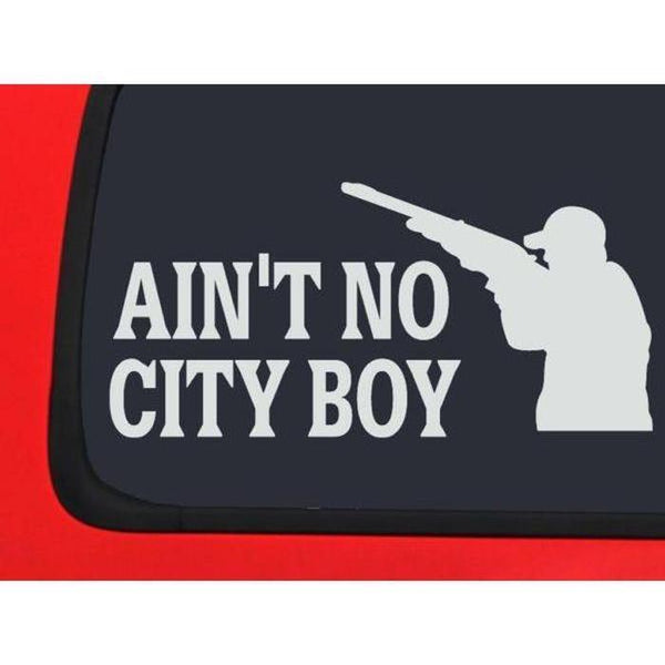 Aint no city boy Truck Decal Sticker