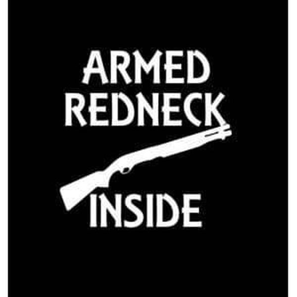 Armed Redneck Inside Truck Decal Sticker