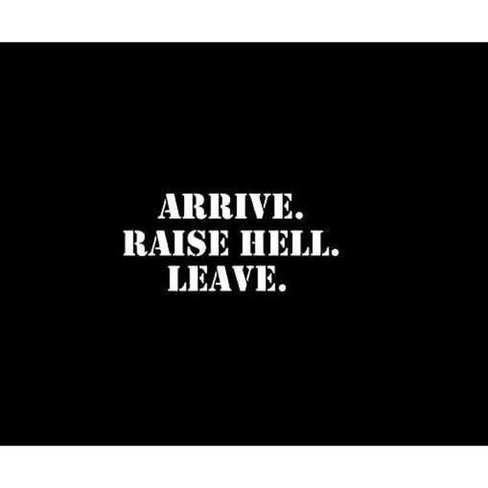 Arrive Raise Hell Leave Truck Decal Sticker
