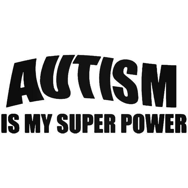 Autism Is My Super Power Decal Sticker