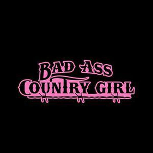 Bad Ass Country Girl Truck Decal Sticker