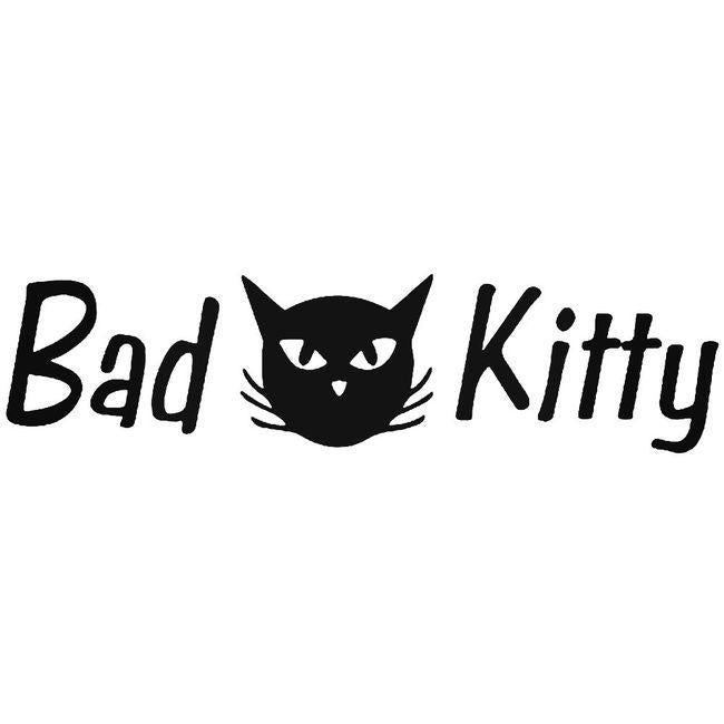 Bad Kitty Cat Decal Sticker