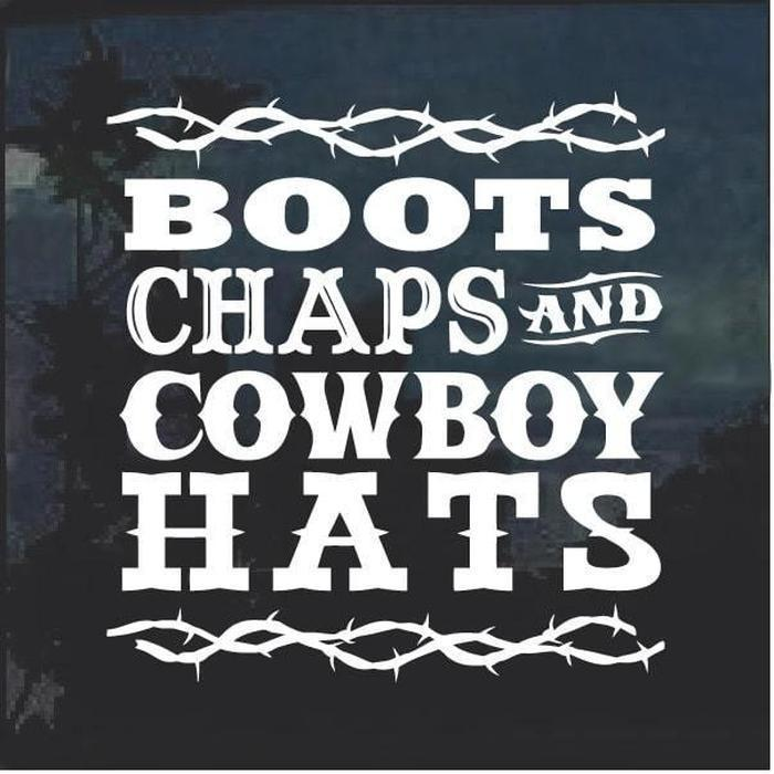 Boots Chaps and Cowboy Hats Window Decal Sticker