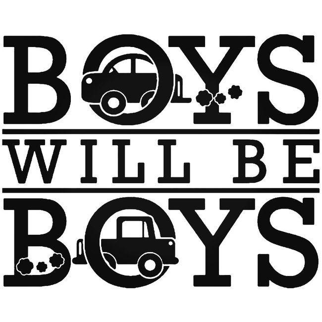 Boys Will Be Boys Toys Decal Sticker