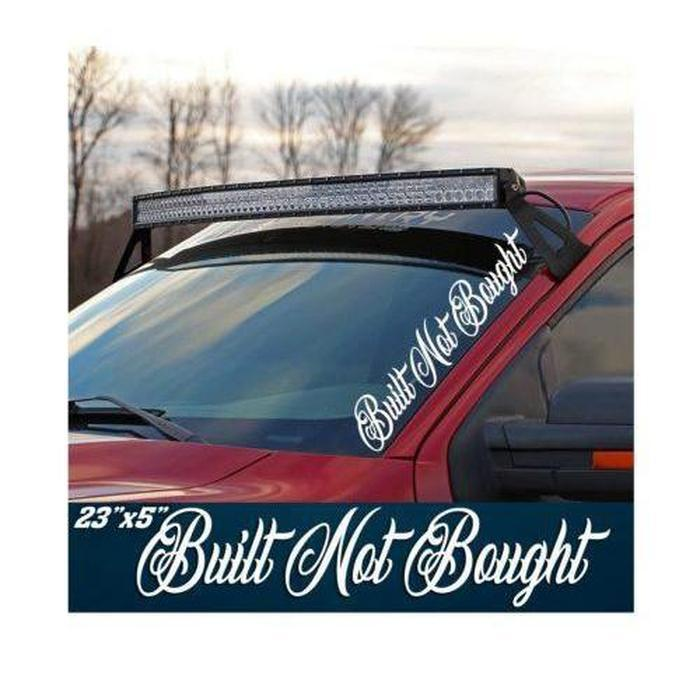 Built Not Bought Side Windshield Banner Decal Sticker