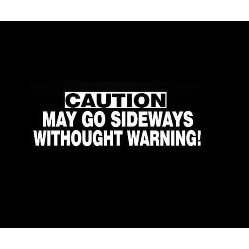 Caution May Go Sideways JDM Car Window Decal Stickers