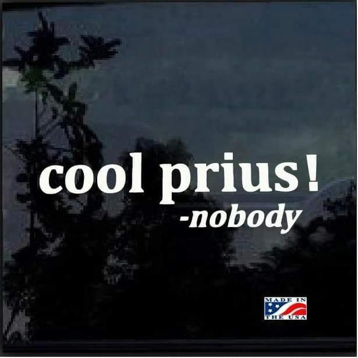 Cool Prius Said Nobody Truck Decal Sticker