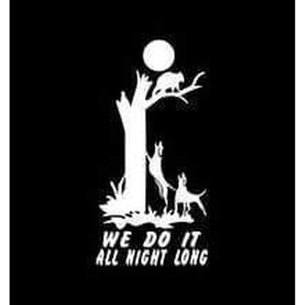 Coon Do it all Night Coon Hunting Window Decal Sticker