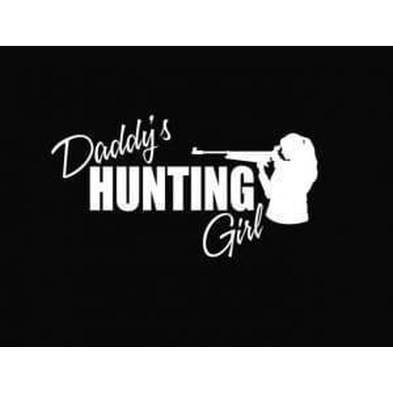 Daddys Hunting Girl Hunting Window Decal Sticker