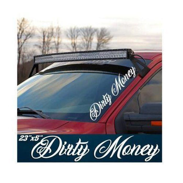 Dirty Money Side Windshield Banner Decal Sticker