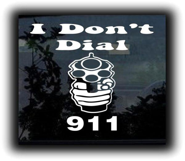 Don't Dial 911 Window Decal Sticker