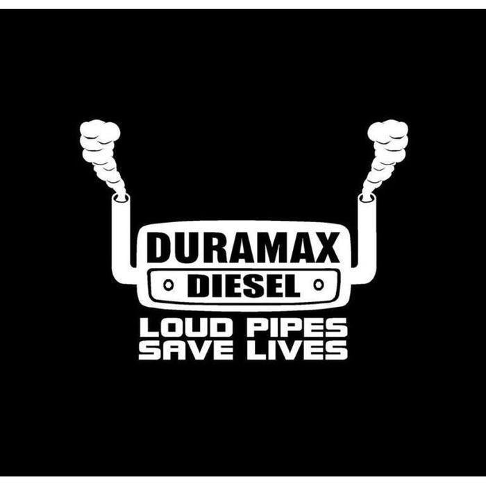 Duramax Diesel Loud Pipes Save Lives Truck Decal Sticker
