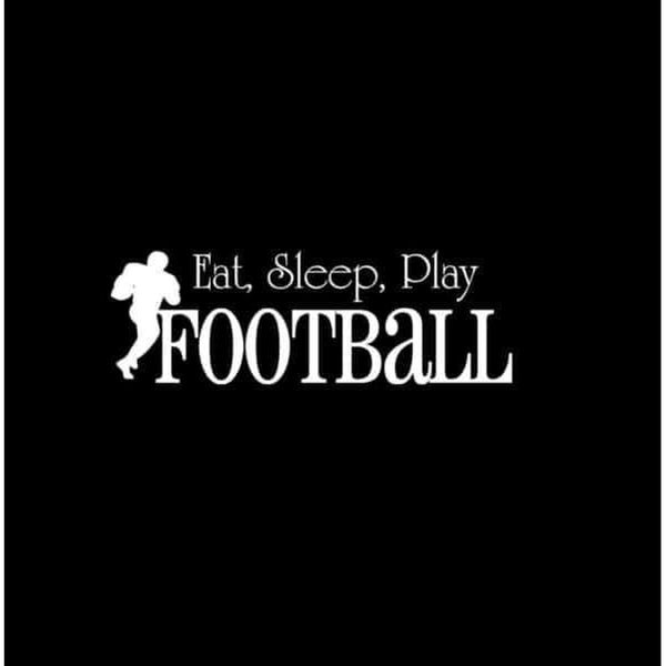 Eat Sleep Play Football Window Decal Sticker