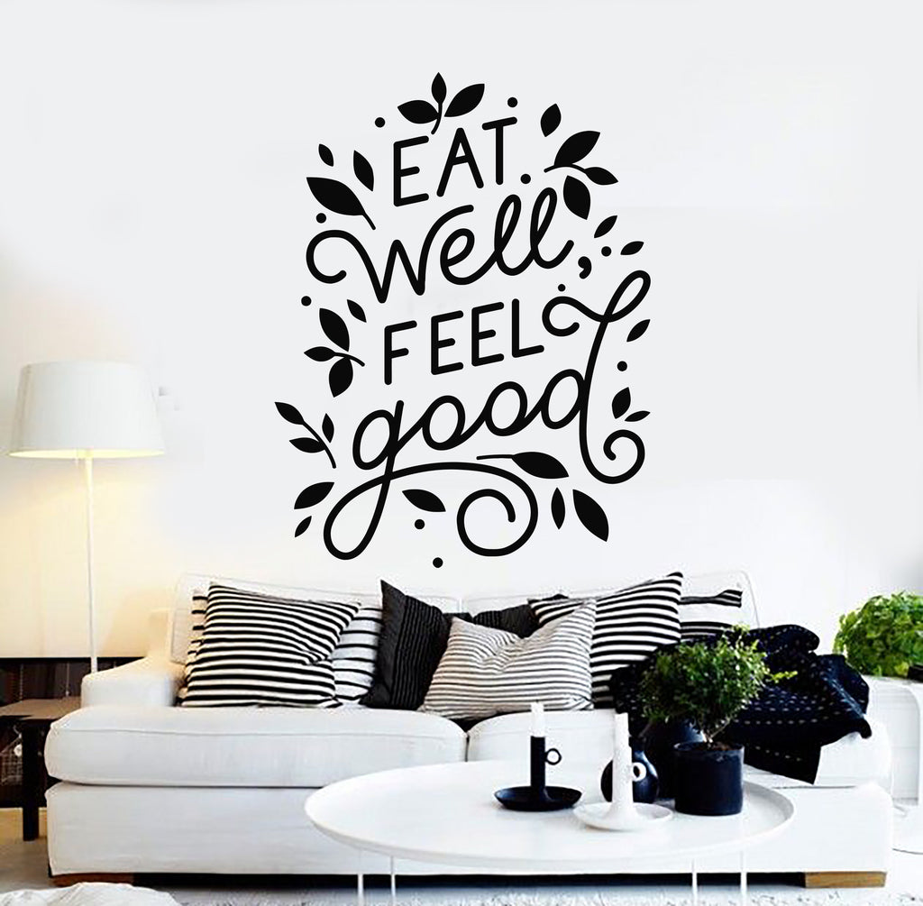 Vinyl Wall Decal Eat Well Feel Good Phrase Dining Room Kitchen Healthy
