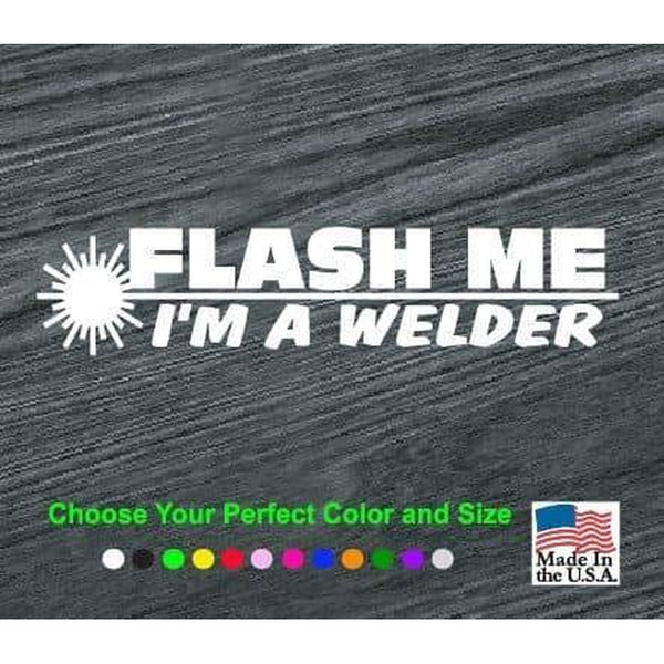 Flash Me Welding Welder Decal Sticker