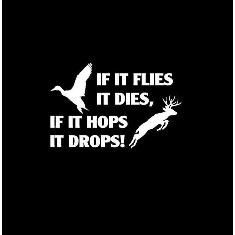 Flies Dies Hops Drops Hunting Window Decal Sticker