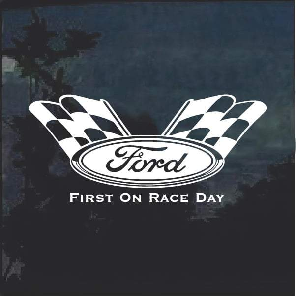 Ford First On Race day Window Decal Sticker