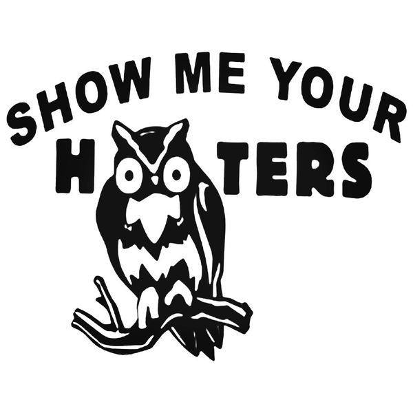 Funny Show Me Your Hooters Decal Sticker