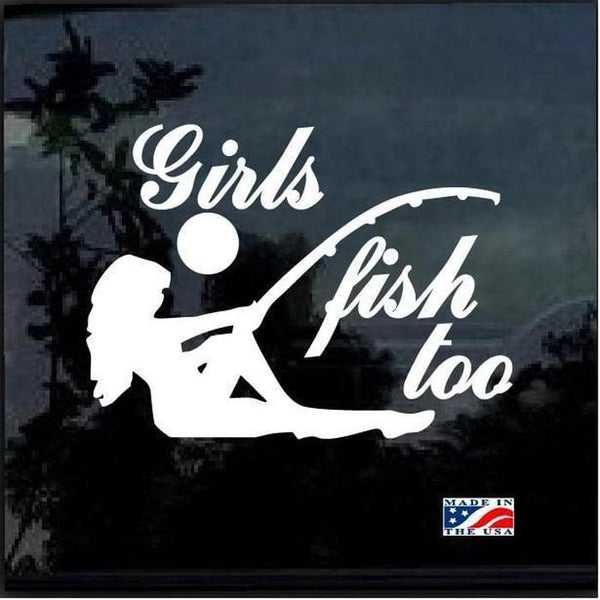 Girls Fish too Funny Fishing Decal Stickers