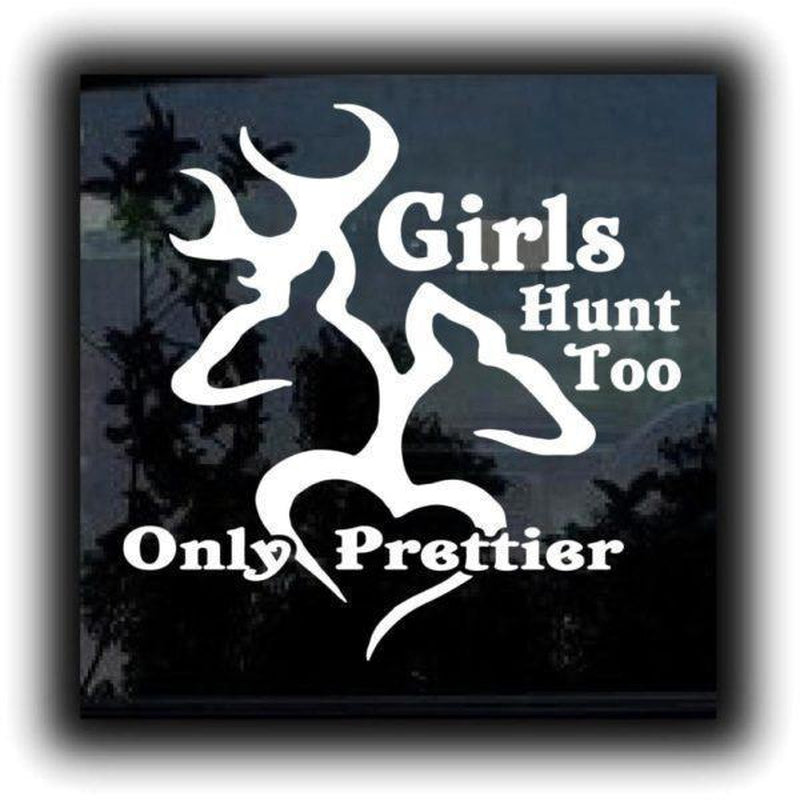 Girls Hunt Too Only Prettier Hunting Window Decal Sticker