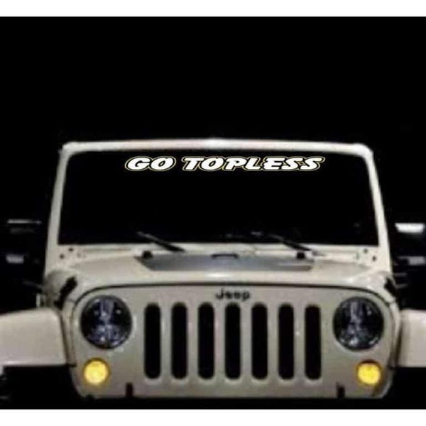 Go topless Jeep Windshield Banner Decal Sticker 2 color