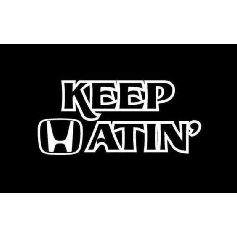Honda Keep Hatin JDM Car Window Decal Stickers