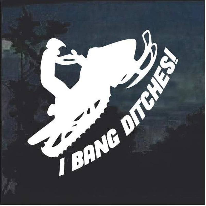 I bang Ditches Snowmobile Decal Sticker