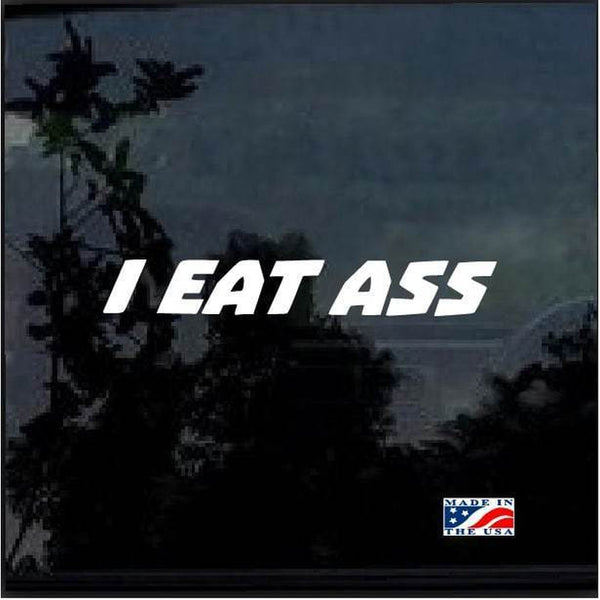 I EAT ASS Ronnie Mac Larry Enticer Window Decal Sticker
