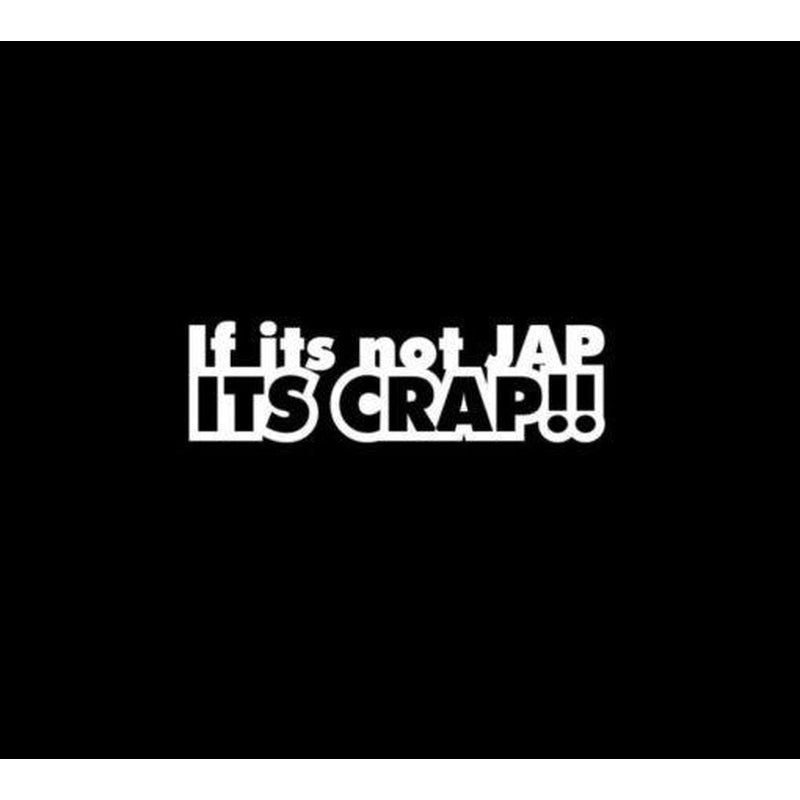 If its not Jap its Crap JDM Car Window Decal Stickers