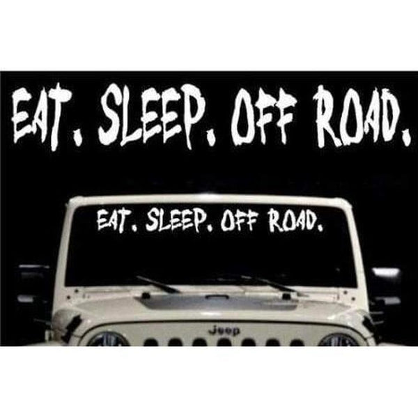 Jeep Eat Sleep Off Road Windshield Banner Decal Sticker