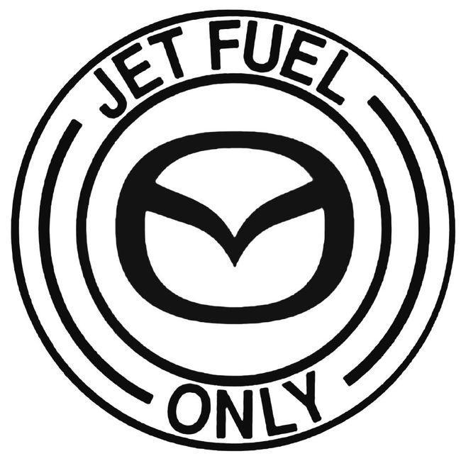 Jet Fuel Only Mazda Decal Sticker